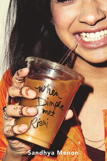 When Dimple Met Rishi: The laugh-out-loud YA romcom ebook by Sandhya Menon