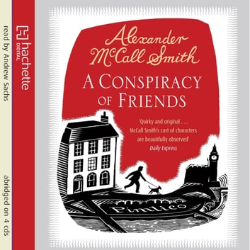 A Conspiracy Of Friends audiobook by Alexander McCall Smith