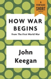How War Begins ebook by John Keegan