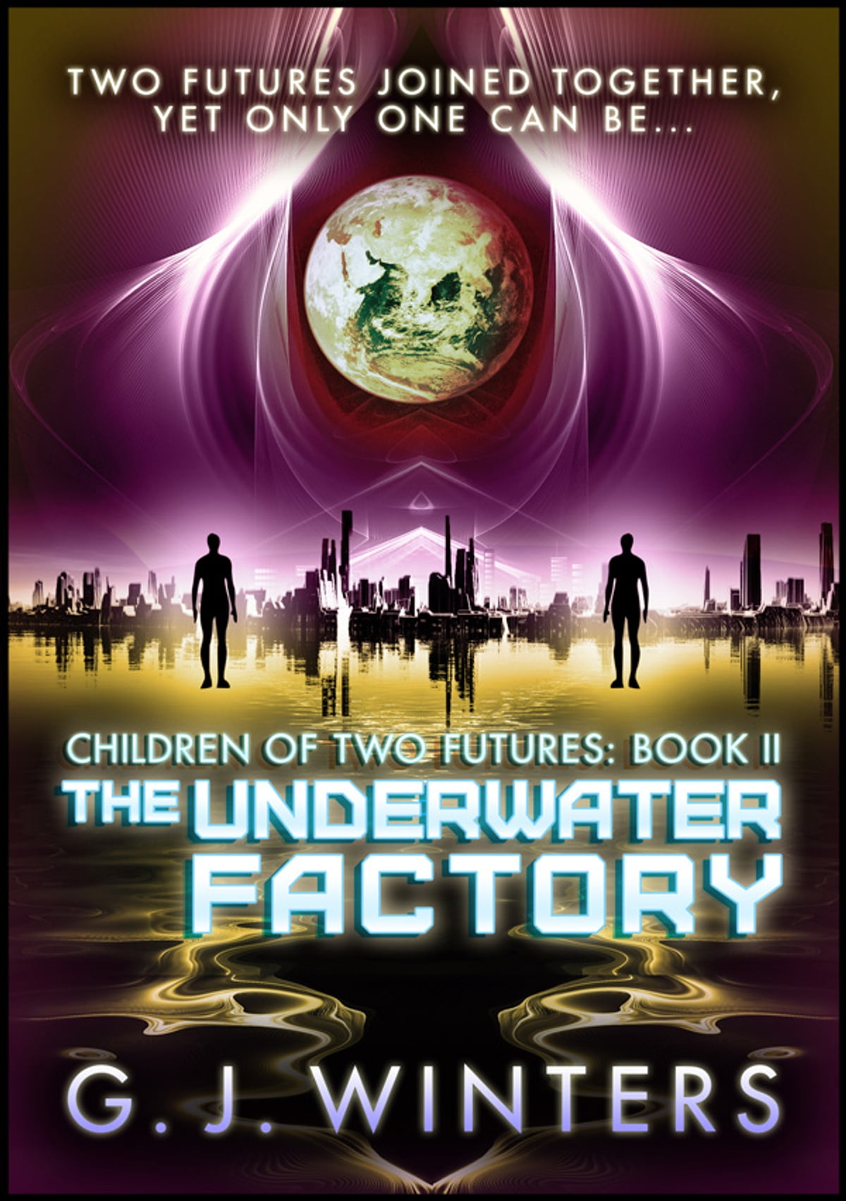The Underwater Factory (Children of Two Futures Book 2)