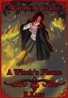 A Witch's Flame ebook by R Kain