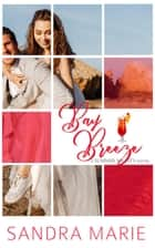 Bay Breeze - Summer Nights, #1 ebook by Sandra Marie
