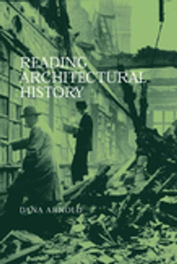 Reading Architectural History ebook by Dana Arnold