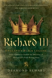 Richard III: England's Black Legend ebook by Desmond Seward