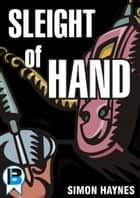 Sleight of Hand (Short Story) ebook by Simon Haynes