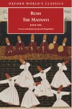 The Masnavi, Book One ebook by Jalal al-Din Rumi, Jawid Mojaddedi
