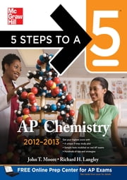 5 Steps to a 5 AP Chemistry, 2012-2013 Edition ebook by Richard H. Langley,John Moore