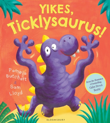 Yikes, Ticklysaurus! ebook by Pamela Butchart