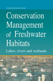 Conservation Management of Freshwater Habitats - Lakes, rivers and wetlands ebook by Neville C. Morgan,Peter S. Maitland