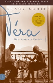 Véra - (Mrs. Vladimir Nabokov) ebook by Stacy Schiff