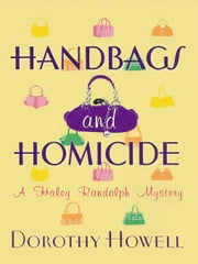 Handbags and Homicide ebook by Howell, Dorothy