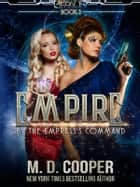 By The Empress's Command ebook by M. D. Cooper