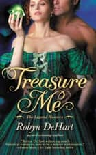 Treasure Me ebook by Robyn DeHart
