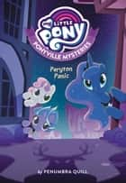 My Little Pony: Ponyville Mysteries: Peryton Panic ebook by Penumbra Quill