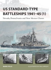 US Standard-type Battleships 1941–45 (1) - Nevada, Pennsylvania and New Mexico Classes ebook by Mark Stille,Mr Paul Wright