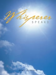 The Whisperer Speaks ebook by Dean Goodson