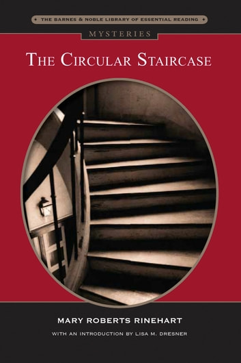The Circular Staircase (Barnes & Noble Library of Essential Reading) ebook by Mary  Roberts Rinehart