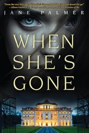 When She's Gone - A Thriller ebook by Jane Palmer