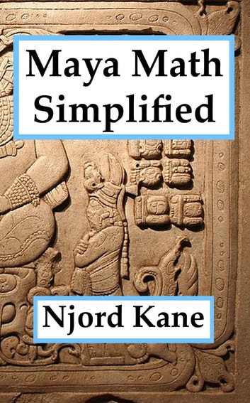 Maya Math Simplified ebook by Njord Kane
