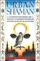 Urban Shaman ebook by Serge Kahili King