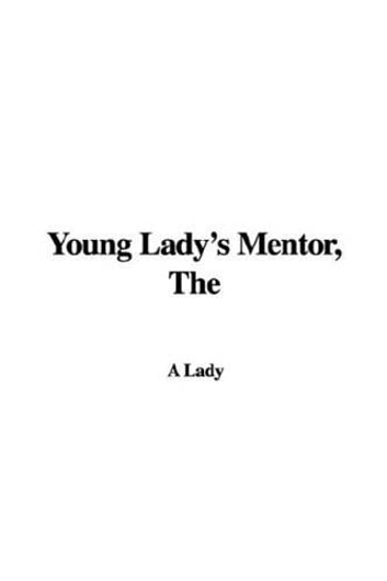 The Young Lady's Mentor ebook by A Lady