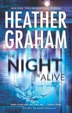 The Night Is Alive ebook by Heather Graham