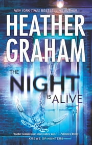 The Night Is Alive - Book 10 in Krewe of Hunters series ebook by Heather Graham