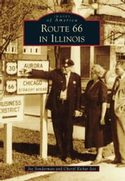 Route 66 in Illinois ebook by Joe Sonderman,Cheryl Eichar Jett