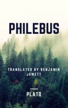 Philebus (Annotated) ebook by Plato