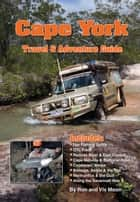 Cape York - Travel & Adventure Guide ebook by Ron Moon, Viv Moon