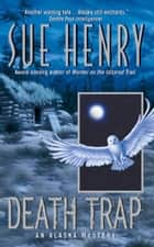 Death Trap ebook by Sue Henry