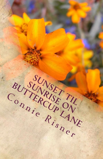 Sunset Til Sunrise On Buttercup Lane by Connie Risner ebook by Connie Risner