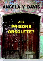 Are Prisons Obsolete? ebook by Angela Y. Davis