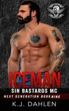 Iceman - Sin's Bastards Next Generation, #9 ebook by Kj Dahlen