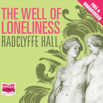 The Well of Loneliness audiobook by Radclyffe Hall
