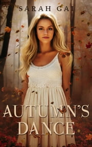 Autumn's Dance - The Season Named Series, #1 ebook by Sarah Gai