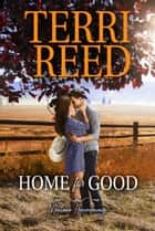 Home for Good ebook by Terri Reed