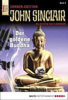 John Sinclair Sonder-Edition - Folge 002 - Der goldene Buddha ebook by Jason Dark