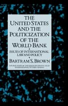 United States & The Politicizati ebook by Brown