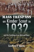 Mass Trespass on Kinder Scout in 1932 ebook by Geoffrey Glasby D.Sc.