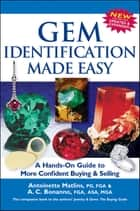 Gem Identification Made Easy (5th Edition) - A Hands-On Guide to More Confident Buying & Selling ebook by Antoinette Matlins, PG, FGA,...