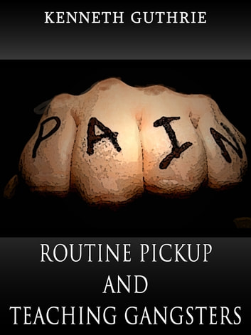 Routine Pickup and Teaching Gangsters (Combined Story Pack) ebook by Kenneth Guthrie