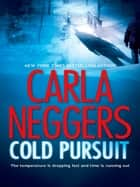 Cold Pursuit (Mills & Boon M&B) (A Black Falls Novel, Book 1) ebook by Carla Neggers