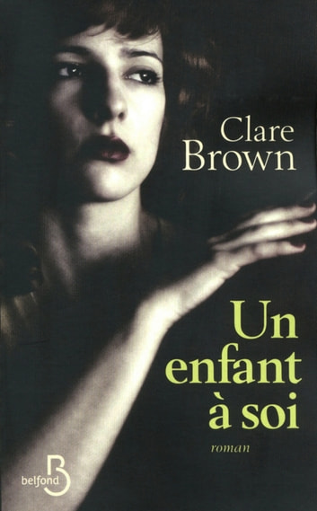 Un enfant à soi ebook by Clare BROWN