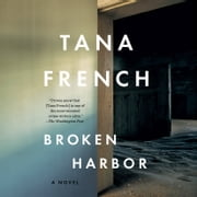 Broken Harbor - A Novel audiobook by Tana French