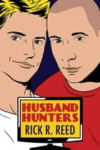 Husband Hunters ebook by Rick R. Reed