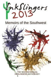 Inkslingers 2013: Memoirs of the Southwest ebook by Eveline Horelle Dailey