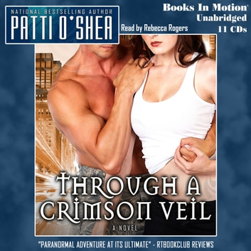 Through a Crimson Veil audiobook by Patti O'Shea