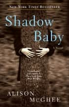 Shadow Baby ebook by Alison McGhee