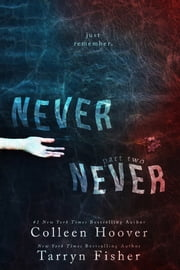 Never Never: Part Two ebook by Colleen Hoover,Tarryn Fisher